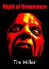 Night of Vengeance - Tim Miller