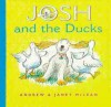 Josh and the Ducks - Janet McLean, Andrew McLean