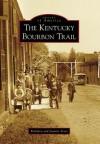 The Kentucky Bourbon Trail - Berkeley Scott, Jeanine Scott