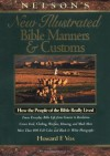 Nelson's New Illustrated Bible Manners & Customs: 1 - Howard F. Vos
