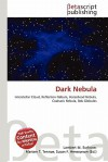 Dark Nebula - Lambert M. Surhone, Susan F. Marseken