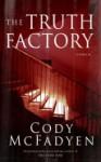 The Truth Factory (Smokey Barrett Book 5) - Cody McFadyen