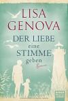 Der Liebe eine Stimme geben: Roman (Allgemeine Reihe. Bastei Lübbe Taschenbücher) - Lisa Genova, Veronika Dünninger