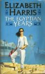 The Egyptian Years - Elizabeth Harris