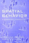 Spatial Behavior: A Geographic Perspective - Reginald G. Golledge, Robert J. Stimson