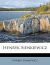 Henryk Sienkiewicz - Henryk Sienkiewicz