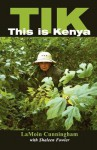 Tik This Is Kenya - LaMoin Cunningham