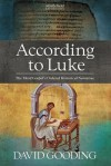 According to Luke: The Third Gospel's Ordered Historical Narrative: 2 (Myrtlefield Expositions) - David Gooding