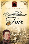 Bartholomew Fair (The Chronicles of Christoval Alvarez Book 4) - Ann Swinfen