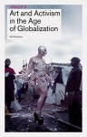Art and Activism in the Age of Globalization - Lieven De Cauter, Ruben De Roo, Karel Vanhaesebrouck