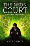 The Neon Court: Or, the Betrayal of Matthew Swift 1st (first) edition Text Only - Kate Griffin