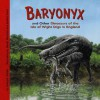Baryonyx and Other Dinosaurs of the Isle of Wight Digs in England (Dinosaur Find) - Dougal Dixon, James Field, Steve Weston, Michelle Biedscheid