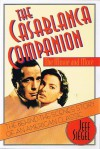 The Casablanca Companion: The Movie and More - Jeff Siegel