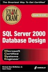 MCSE SQL Server 2000 Database Design Exam Cram (Exam: 70-229) - Sean Chase, Richard McMahon
