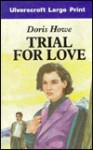 Trial for Love - Doris Howe