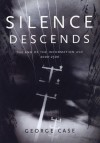 Silence Descends: The End of the Information Age, 2000-2500 - George Case