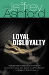 Loyal Disloyalty: A Mystery - Jeffrey Ashford