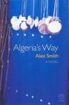 Algeria's Way - Alex Smith