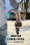 Shifter Under Cover - C.A. Tibbitts