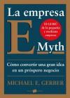 La empresa E-Myth: Cómo convertir una gran idea en un negocio próspero - Michael E. Gerber, Montserrat Asensio Fernández