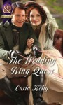 The Wedding Ring Quest (Mills & Boon Historical) - Carla Kelly