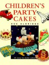 Children's Party Cakes: 30 Easy-To-Make Cakes - Sue Aldridge