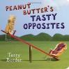 Peanut Butter's Tasty Opposites - Terry Border