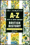 The Complete A-Z 19th and 20th Century British History Handbook (Complete A-Z Handbooks) - Eric J. Evans