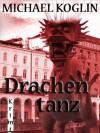 Drachentanz (German Edition) - Michael Koglin