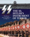 The SS: Hitler's Instrument of Terror: The Full Story from Street Fighters to the Waffen-SS - Gordon Williamson
