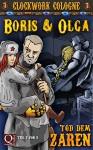 Boris und Olga - Tod dem Zaren Teil 2 von 3: Clockwork Cologne - Selma J. Spieweg