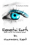 Elemental Earth (Book One of The Mysteries Series) - Harmony Kent