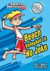 Beach Volleyball Is No Joke - Anita Yasuda, Jorge Santillan
