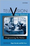 Television in New Zealand: Programming the Nation - Nick Perry