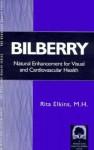 Bilberry: Natural Enhancement for Visual & Cardiovascular Health - Rita Elkins