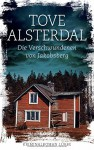 Die Verschwundenen von Jakobsberg: Kriminalroman - Tove Alsterdal, Hanna Granz