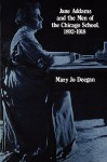 Jane Addams and the Men of the Chicago School: 1892-1918 - Mary Jo Deegan