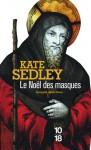 Le Noël des masques - Kate Sedley, Corine Derblum