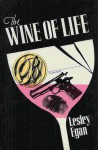 The Wine of Life - Lesley Egan