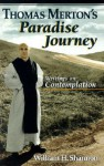 Thomas Merton's Paradise Journey: Writings on Contemplation - William H. Shannon