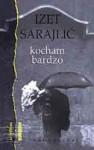 Kocham bardzo - Izet Sarajlić