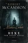 Matthew Corbett und die Hexe von Fount Royal - Band 1: historischer Thriller - Nicole Lischewski, Robert R. McCammon