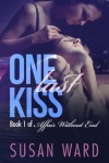 One Last Kiss (Affair Without End #1) - Susan Ward