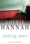 Aldrig Mer - Sophie Hannah, Lisbet Holst
