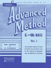 Rubank Advanced Method - E Flat or BB Flat Bass, Vol. 1 (Rubank Educational Library) - William Gowe, H. Voxman
