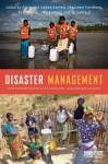 Disaster Management: International Lessons in Risk Reduction, Response and Recovery - Alejandro Lxf3pez-Carresi, Maureen Fordham, Ben Wisner, Ilan Kelman, Jc Gaillard