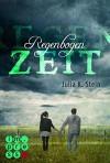 Leda & Silas, Band 1: Regenbogenzeit - Julia K. Stein