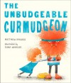 The Unbudgeable Curmudgeon - Matthew Burgess, Fiona Woodcock