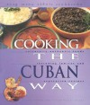 Cooking the Cuban Way: Culturally Authentic Foods, Including Low-Fat and Vegetarian Recipes - Alison Behnke, Victor Manuel Valens