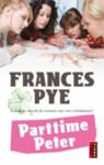 Parttime Peter - Frances Pye, Mirjam van de Klashorst, Frank van der Knoop